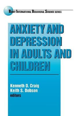 Anxiety and Depression in Adults and Children - Banff Conference on Behavioral Science Series (Paperback)