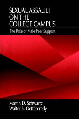 Sexual Assault on the College Campus: The Role of Male Peer Support (Paperback)