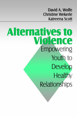 Alternatives to Violence: Empowering Youth To Develop Healthy Relationships (Paperback)