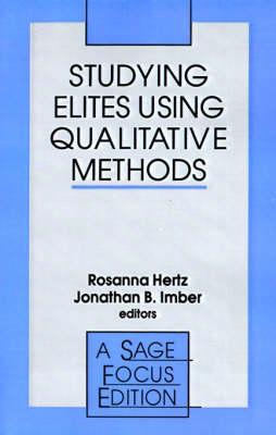 Studying Elites Using Qualitative Methods - SAGE Focus Editions (Paperback)