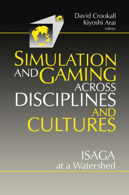 Simulations and Gaming across Disciplines and Cultures: ISAGA at a Watershed (Paperback)