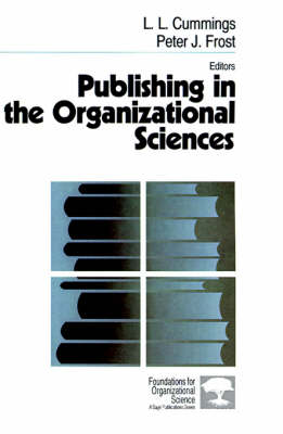 Publishing in the Organizational Sciences - Foundations for Organizational Science (Paperback)