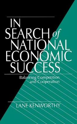 In Search of National Economic Success: Balancing Competition and Cooperation (Hardback)