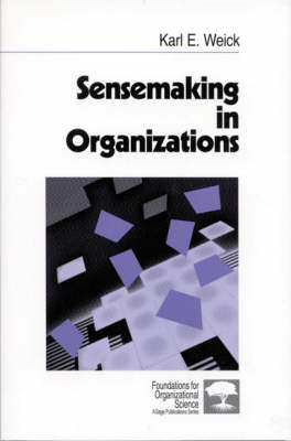 Sensemaking in Organizations - Foundations for Organizational Science (Paperback)
