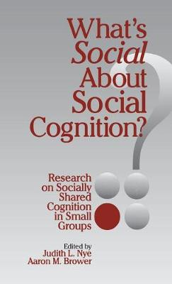 What's Social about Social Cognition?: Research on Socially Shared Cognition in Small Groups (Hardback)