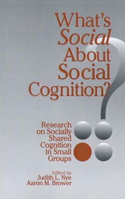 What's Social about Social Cognition?: Research on Socially Shared Cognition in Small Groups (Paperback)