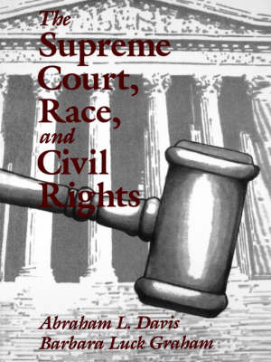 The Supreme Court, Race, and Civil Rights: From Marshall to Rehnquist (Paperback)