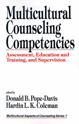 Multicultural Counseling Competencies: Assessment, Education and Training, and Supervision - Multicultural Aspects of Counseling and Psychotherapy (Paperback)