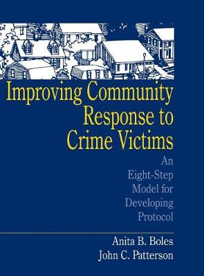 Improving Community Response to Crime Victims: An Eight-Step Model for Developing Protocol (Hardback)