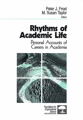 Rhythms of Academic Life: Personal Accounts of Careers in Academia - Foundations for Organizational Science (Paperback)