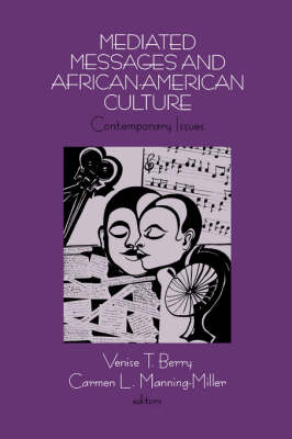 Mediated Messages and African-American Culture: Contemporary Issues (Paperback)