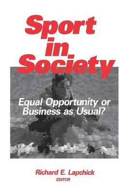 Sport in Society: Equal Opportunity or Business as Usual? (Paperback)