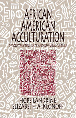 African American Acculturation: Deconstructing Race and Reviving Culture (Paperback)