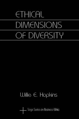 Ethical Dimensions of Diversity - SAGE Series on Business Ethics (Paperback)
