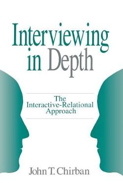 Interviewing in Depth: The Interactive-Relational Approach (Hardback)