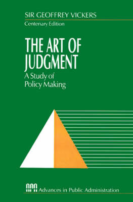 The Art of Judgment: A Study of Policy Making - Rethinking Public Administration (Paperback)