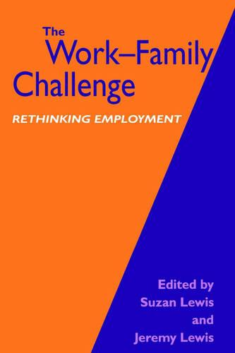 The Work-Family Challenge: Rethinking Employment (Paperback)