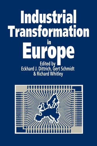 Industrial Transformation in Europe: Process and Contexts (Hardback)