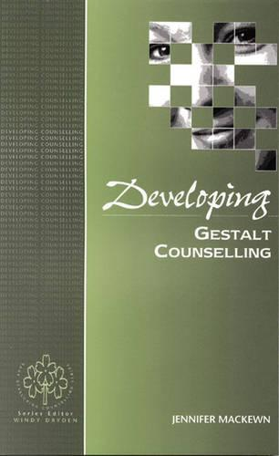 Developing Gestalt Counselling - Developing Counselling series (Hardback)