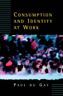 Consumption and Identity at Work (Paperback)