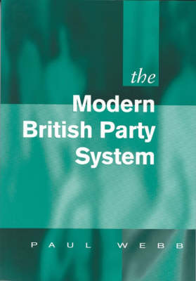 The Modern British Party System (Hardback)