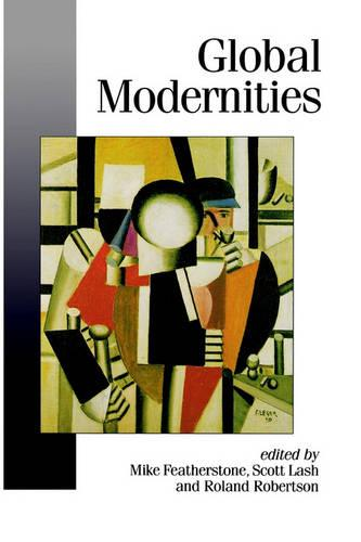 Global Modernities - Published in association with Theory, Culture & Society (Hardback)