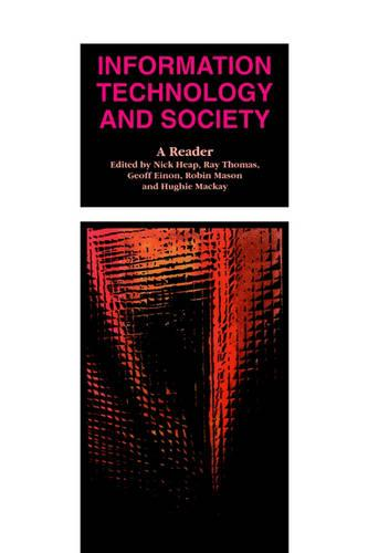 Information Technology and Society: A Reader - Published in Association with The Open University (Paperback)