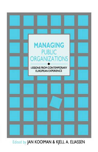 Managing Public Organizations: Lessons from Contemporary European Experience (Hardback)