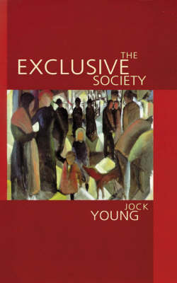 The Exclusive Society: Social Exclusion, Crime and Difference in Late Modernity (Hardback)