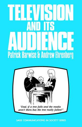 Television and Its Audience - SAGE Communications in Society series (Paperback)