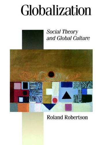 Globalization: Social Theory and Global Culture - Published in association with Theory, Culture & Society (Hardback)