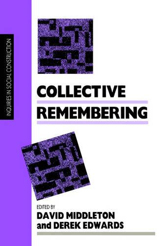 Collective Remembering - Inquiries in Social Construction Series (Paperback)