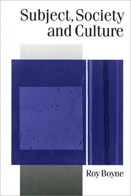 Subject, Society and Culture - Published in association with Theory, Culture & Society (Paperback)