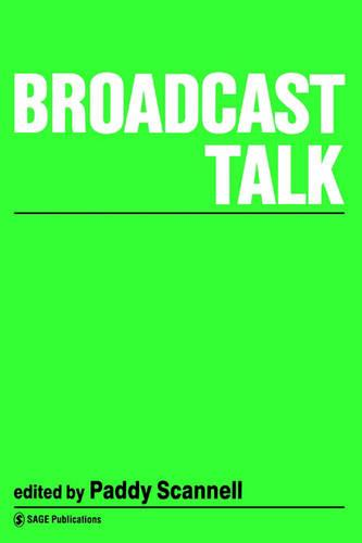 Broadcast Talk - Media Culture & Society Series (Paperback)