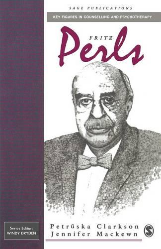 Fritz Perls - Key Figures in Counselling and Psychotherapy Series (Paperback)