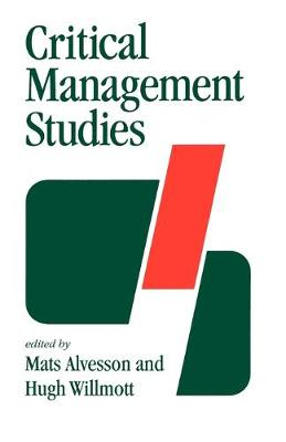 Critical Management Studies - Sage Library in Business and Management (Paperback)