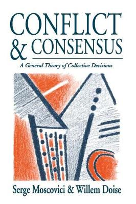 Conflict and Consensus: A General Theory of Collective Decisions (Paperback)