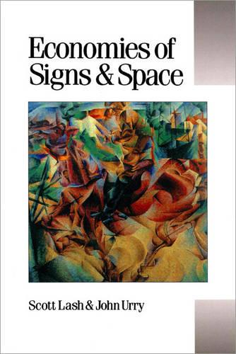Economies of Signs and Space - Published in association with Theory, Culture & Society (Paperback)