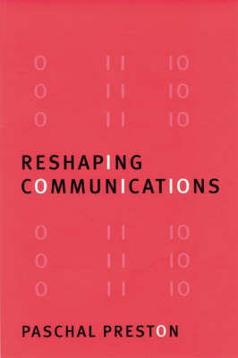 Reshaping Communications: Technology, Information and Social Change (Paperback)