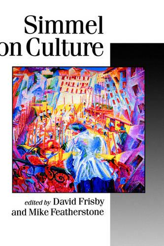 Simmel on Culture: Selected Writings - Published in association with Theory, Culture & Society (Hardback)