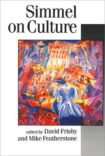Simmel on Culture: Selected Writings - Published in association with Theory, Culture & Society (Paperback)