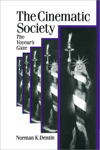 The Cinematic Society: The Voyeur's Gaze - Published in association with Theory, Culture & Society (Paperback)