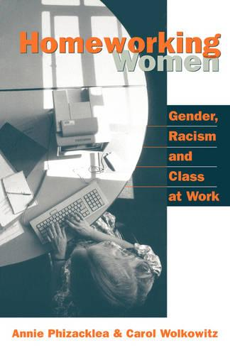 Homeworking Women: Gender, Racism and Class at Work (Paperback)