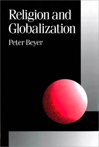 Religion and Globalization - Published in association with Theory, Culture & Society (Paperback)