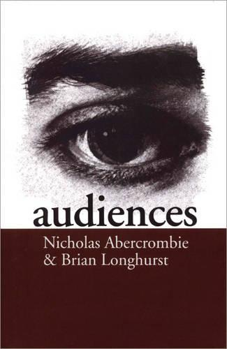 Audiences: A Sociological Theory of Performance and Imagination (Paperback)