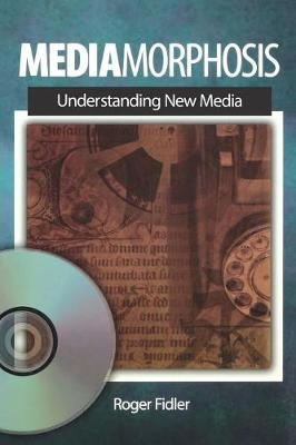 Mediamorphosis: Understanding New Media - Journalism and Communication for a New Century Ser (Paperback)