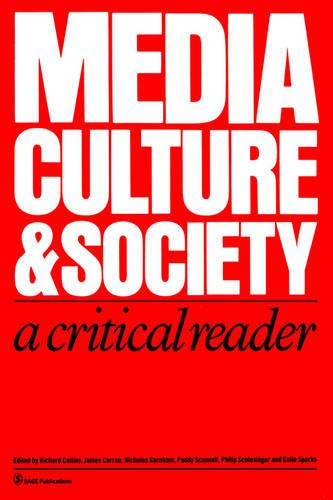 Media, Culture & Society: A Critical Reader - Media Culture & Society Series (Paperback)