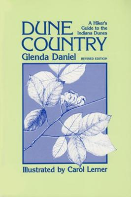 Dune Country: A Hiker'S Guide To The Indiana Dunes (Paperback)