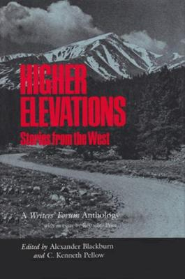 Higher Elevations: Stories From The West: A Writers' Forum Anthology (Hardback)