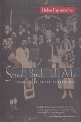 Small Bird Tell Me: Stories Of Greek Immigrants (Paperback)